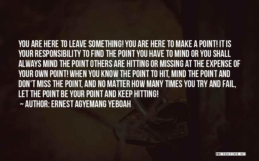 Your Own Mind Quotes By Ernest Agyemang Yeboah