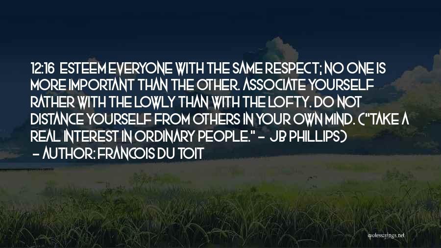 Your Own Mind Quotes By Francois Du Toit