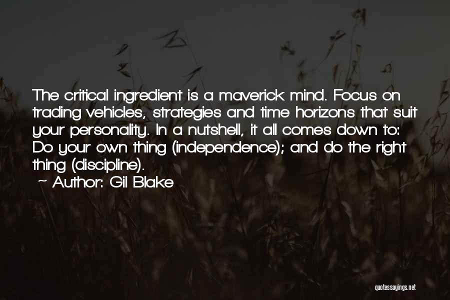 Your Own Mind Quotes By Gil Blake