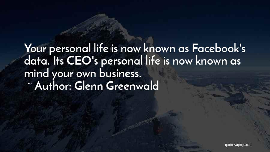 Your Own Mind Quotes By Glenn Greenwald