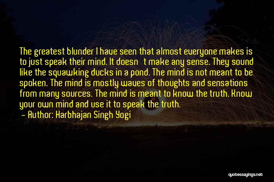 Your Own Mind Quotes By Harbhajan Singh Yogi