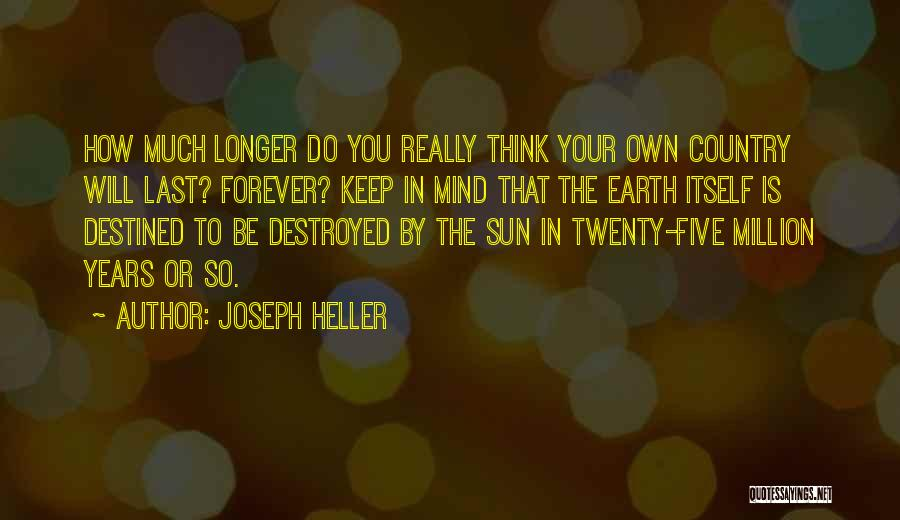Your Own Mind Quotes By Joseph Heller