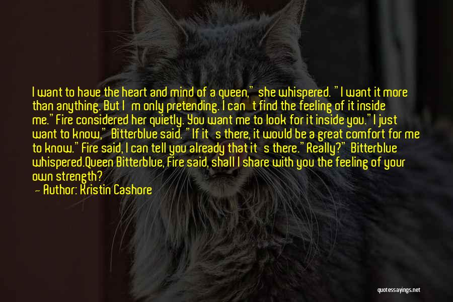 Your Own Mind Quotes By Kristin Cashore