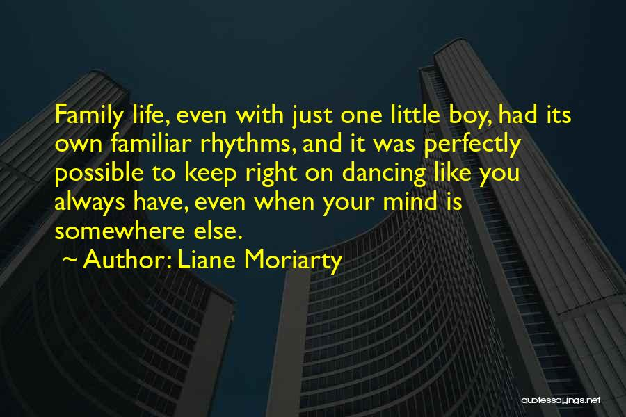 Your Own Mind Quotes By Liane Moriarty