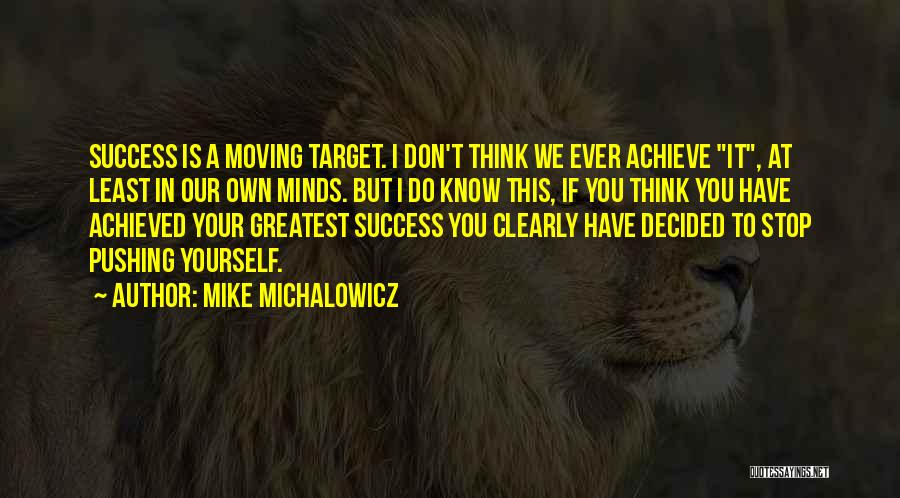 Your Own Mind Quotes By Mike Michalowicz