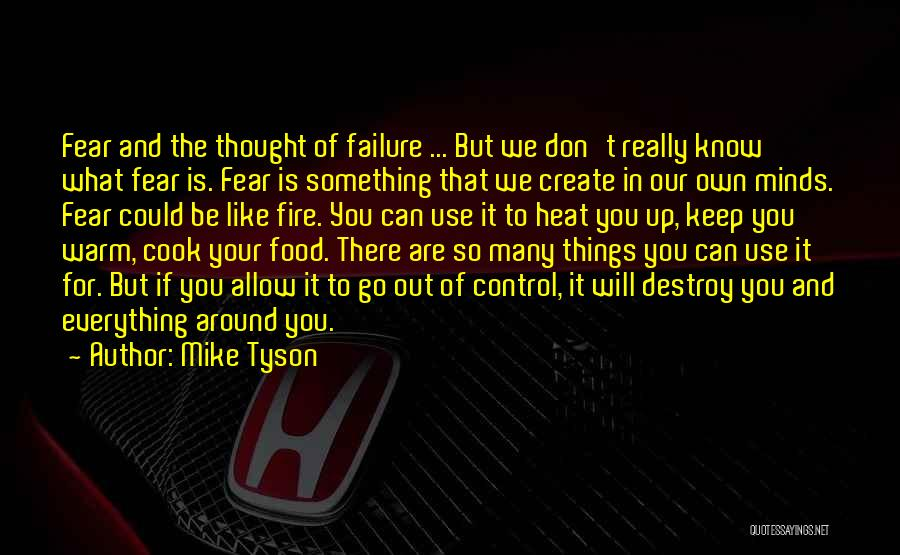 Your Own Mind Quotes By Mike Tyson
