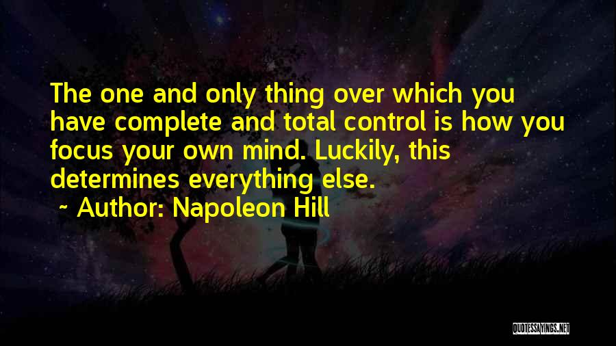 Your Own Mind Quotes By Napoleon Hill