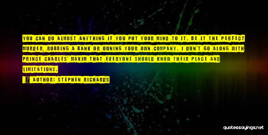 Your Own Mind Quotes By Stephen Richards