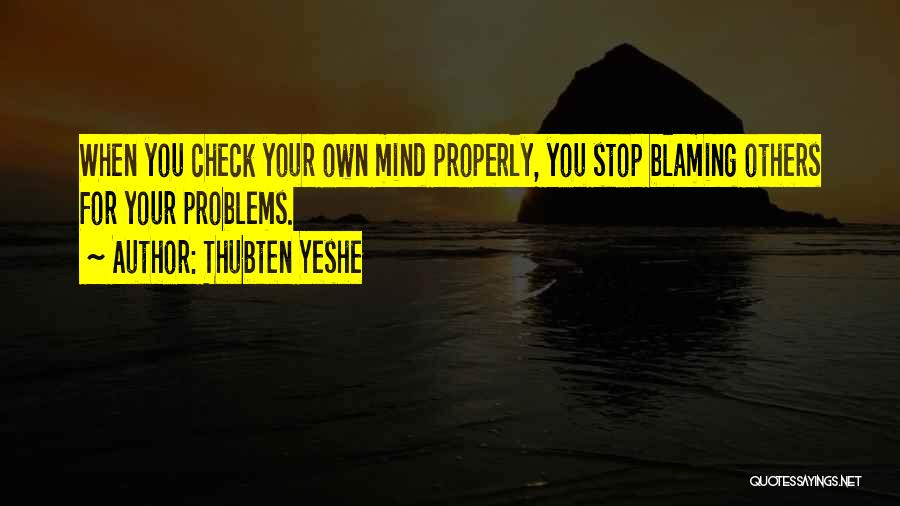 Your Own Mind Quotes By Thubten Yeshe