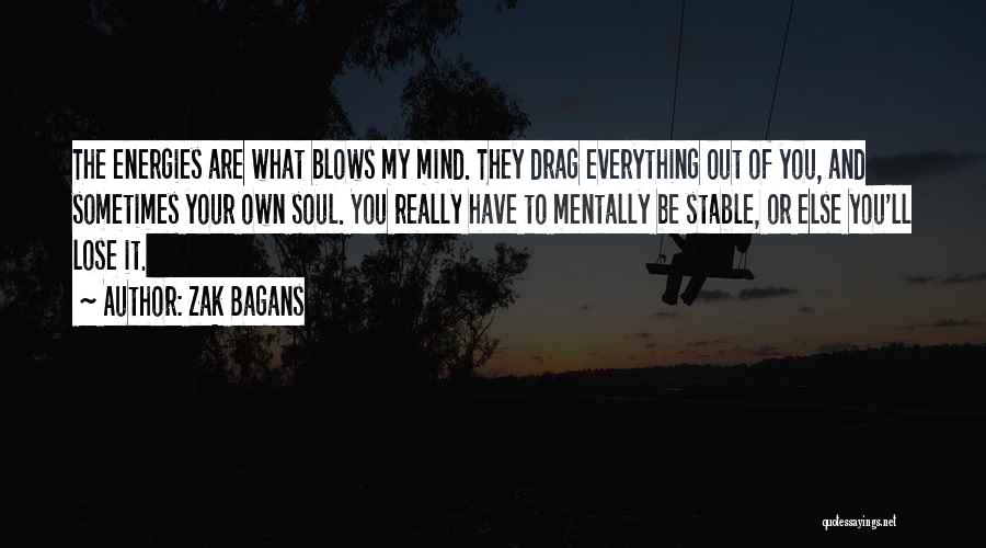 Your Own Mind Quotes By Zak Bagans