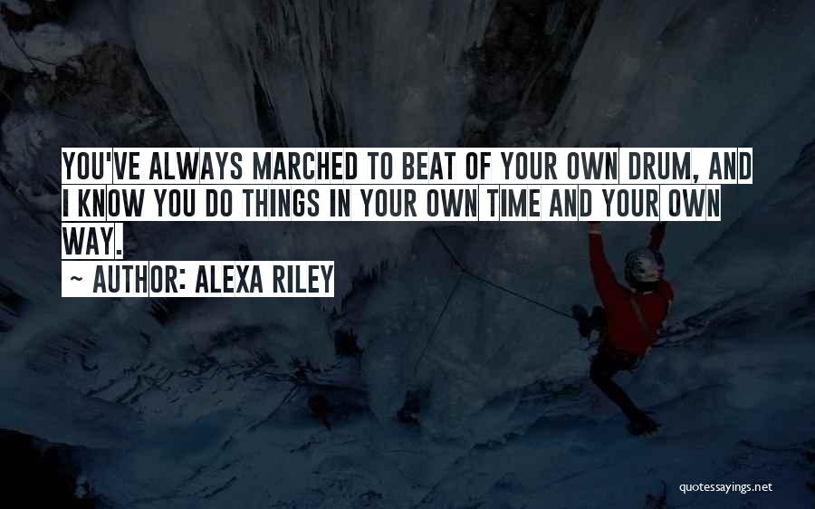 Your Own Way Quotes By Alexa Riley