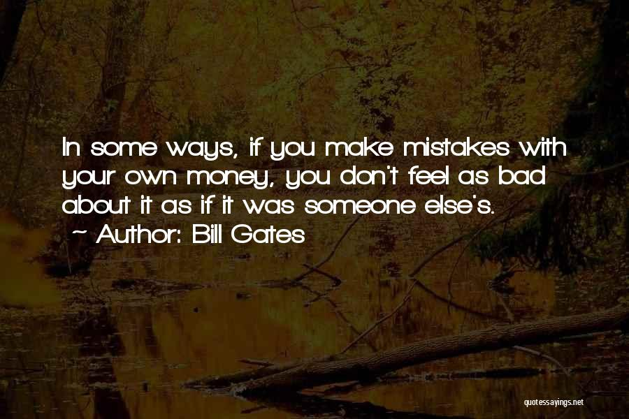 Your Own Way Quotes By Bill Gates