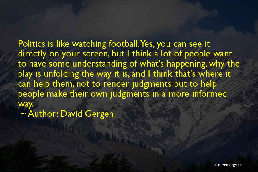 Your Own Way Quotes By David Gergen