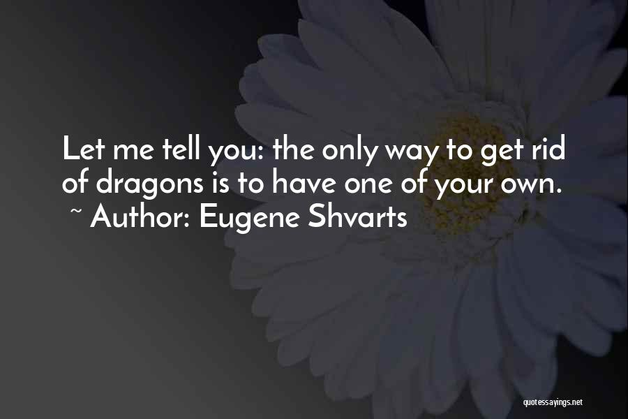 Your Own Way Quotes By Eugene Shvarts