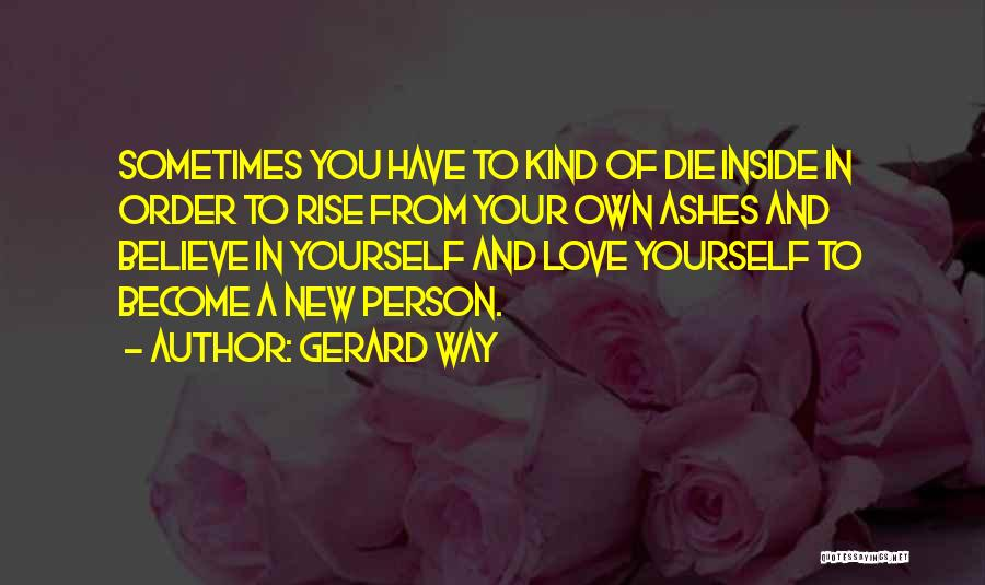 Your Own Way Quotes By Gerard Way