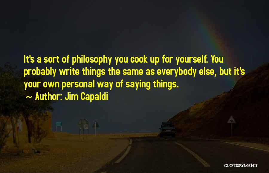 Your Own Way Quotes By Jim Capaldi