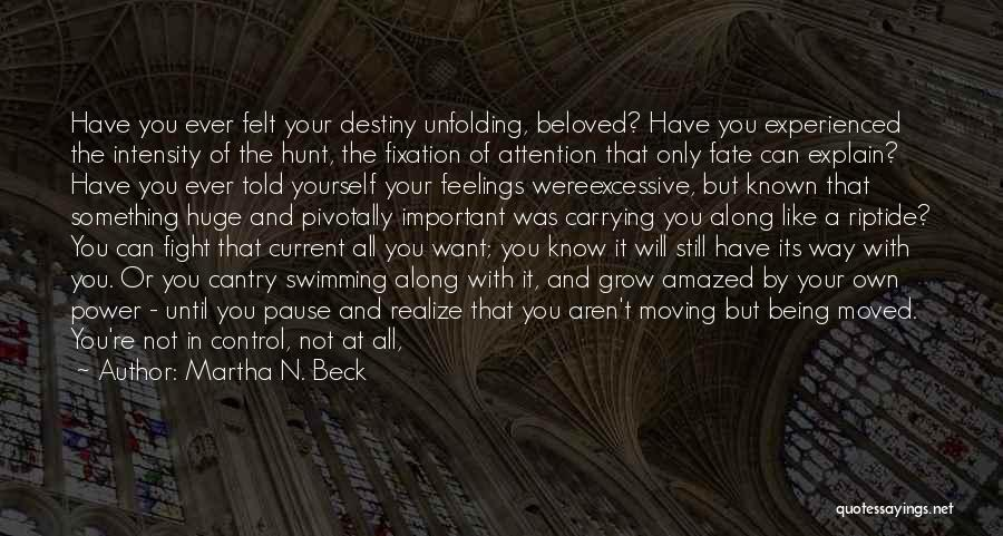 Your Own Way Quotes By Martha N. Beck