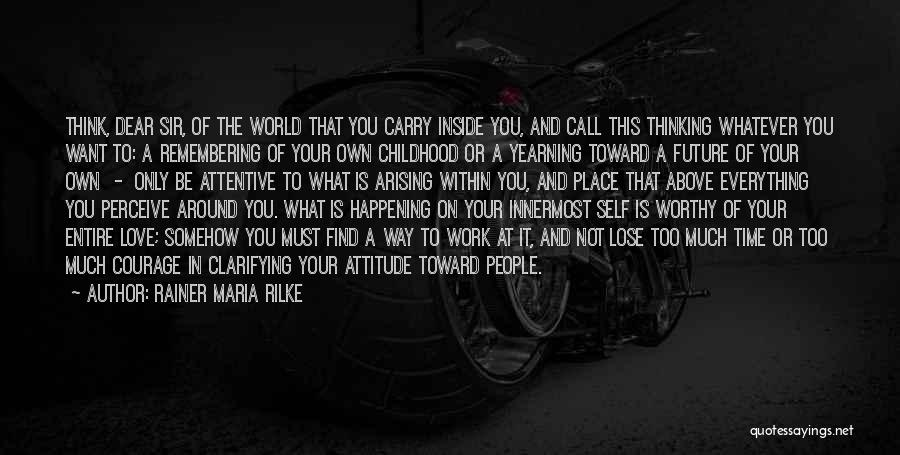 Your Own Way Quotes By Rainer Maria Rilke