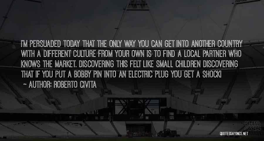 Your Own Way Quotes By Roberto Civita
