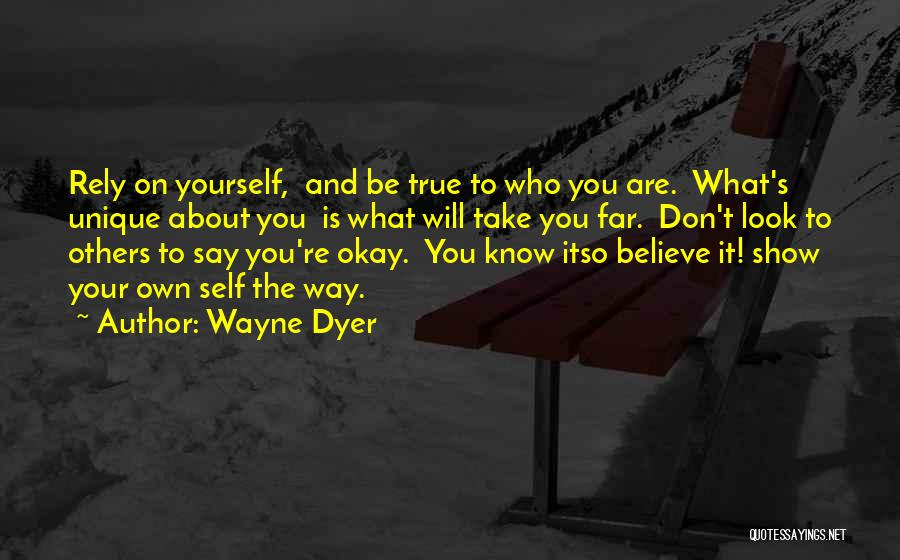 Your Own Way Quotes By Wayne Dyer