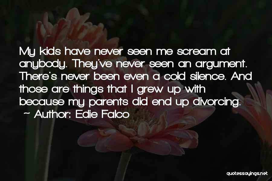 Your Parents Divorcing Quotes By Edie Falco