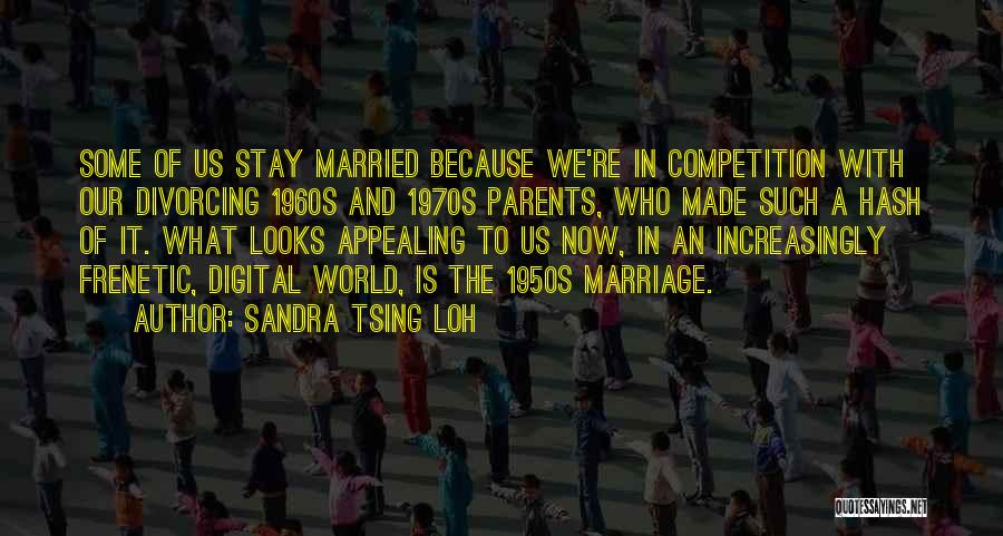 Your Parents Divorcing Quotes By Sandra Tsing Loh