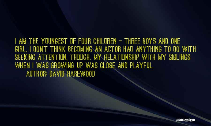 Your Siblings Growing Up Quotes By David Harewood
