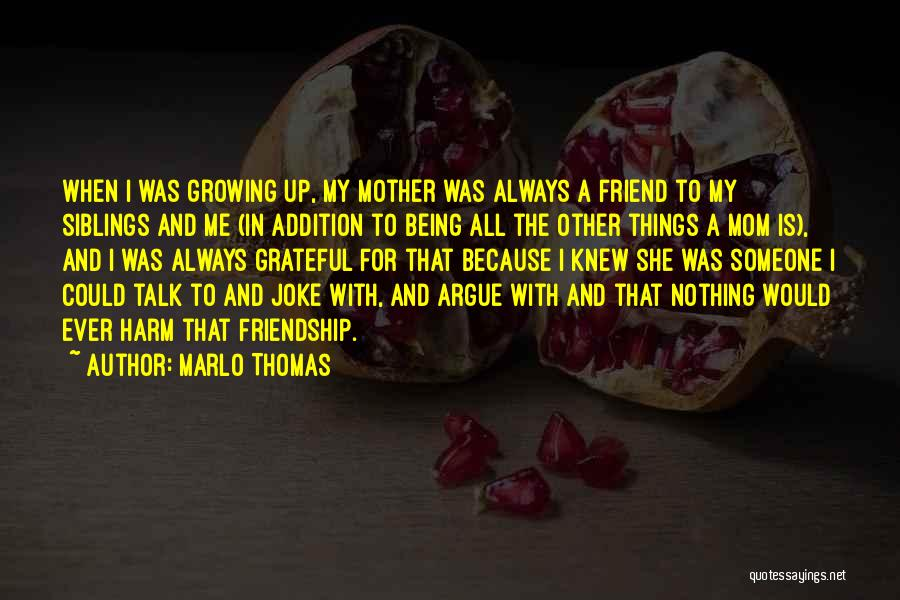Your Siblings Growing Up Quotes By Marlo Thomas