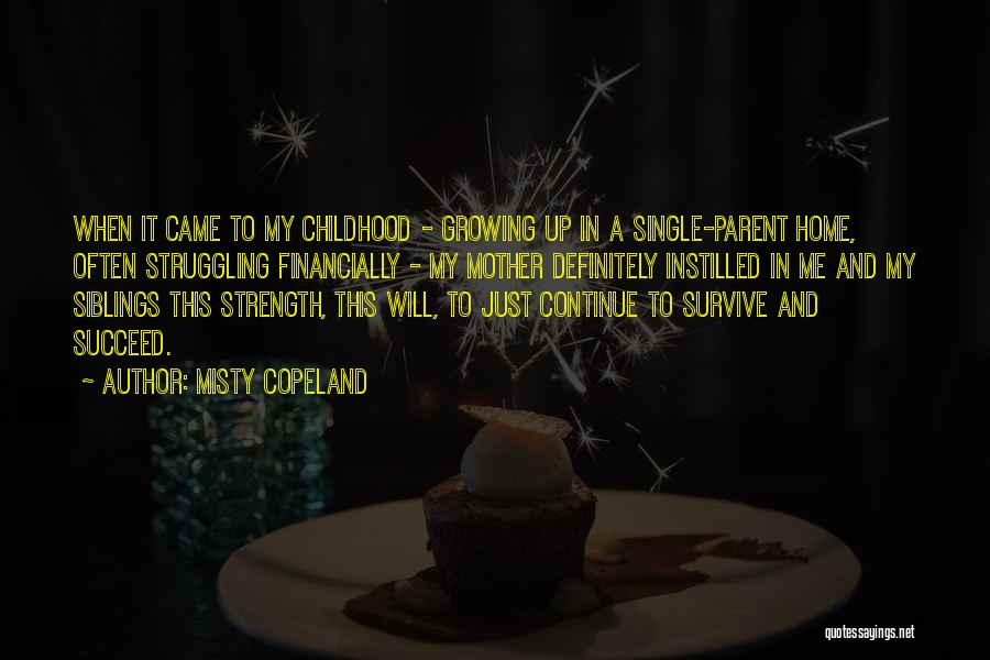 Your Siblings Growing Up Quotes By Misty Copeland