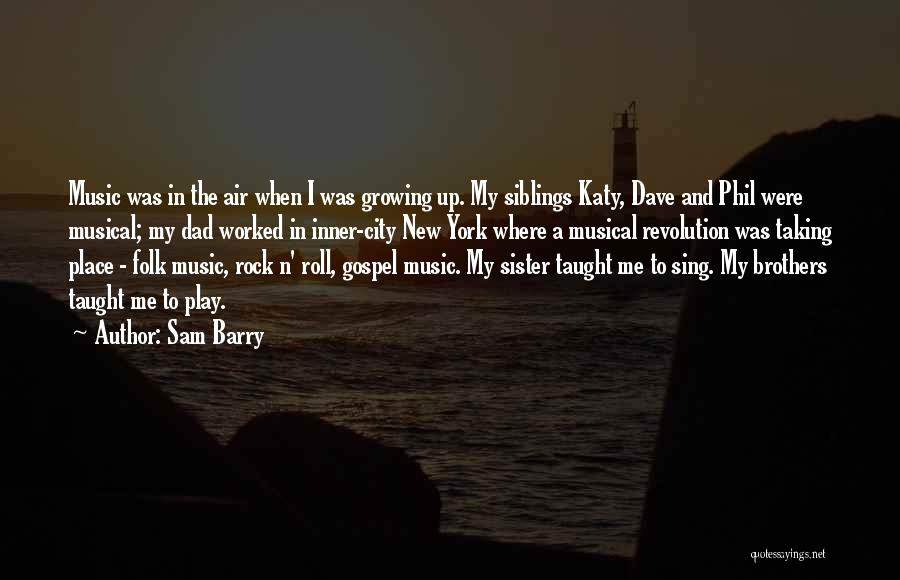 Your Siblings Growing Up Quotes By Sam Barry
