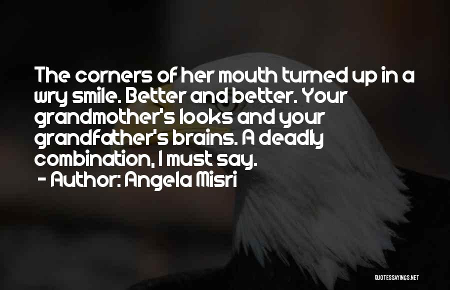Your Smile Looks Quotes By Angela Misri