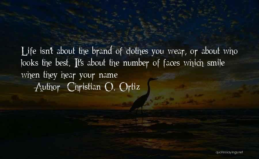 Your Smile Looks Quotes By Christian O. Ortiz