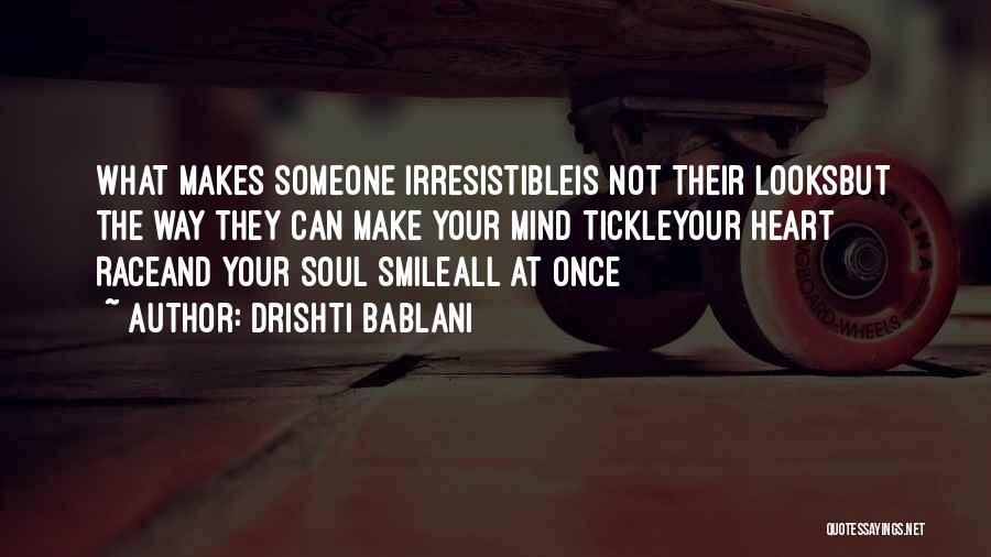 Your Smile Looks Quotes By Drishti Bablani