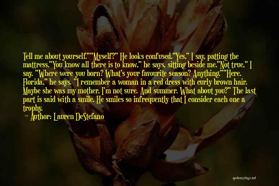 Your Smile Looks Quotes By Lauren DeStefano