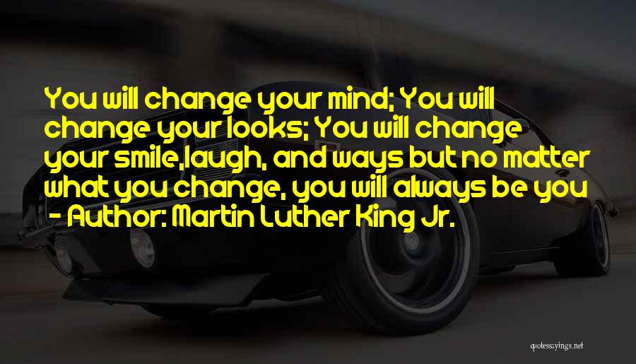Your Smile Looks Quotes By Martin Luther King Jr.