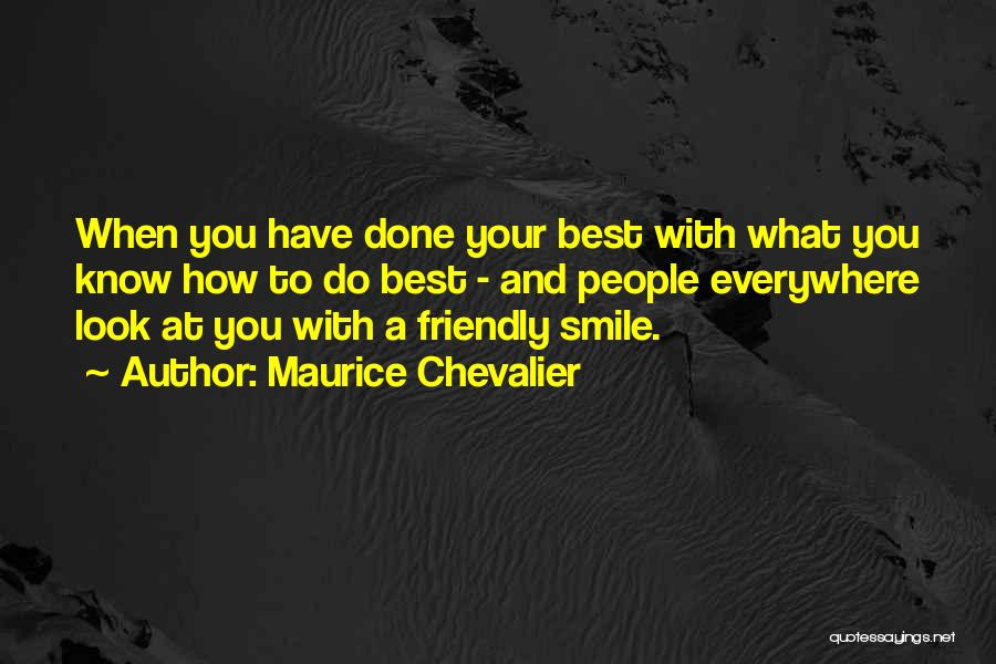 Your Smile Looks Quotes By Maurice Chevalier