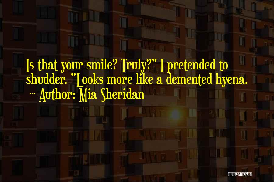 Your Smile Looks Quotes By Mia Sheridan