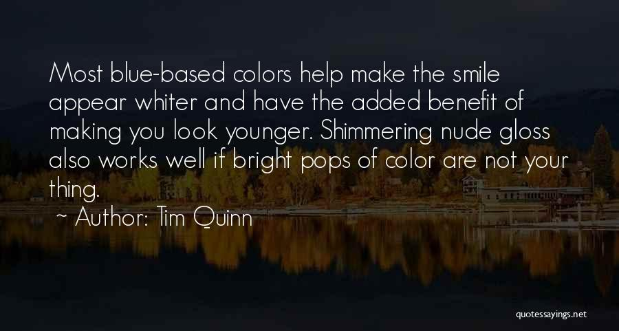 Your Smile Looks Quotes By Tim Quinn