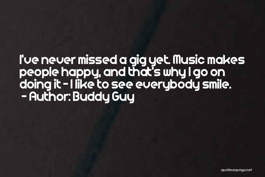 Your Smile Makes Me Happy Quotes By Buddy Guy