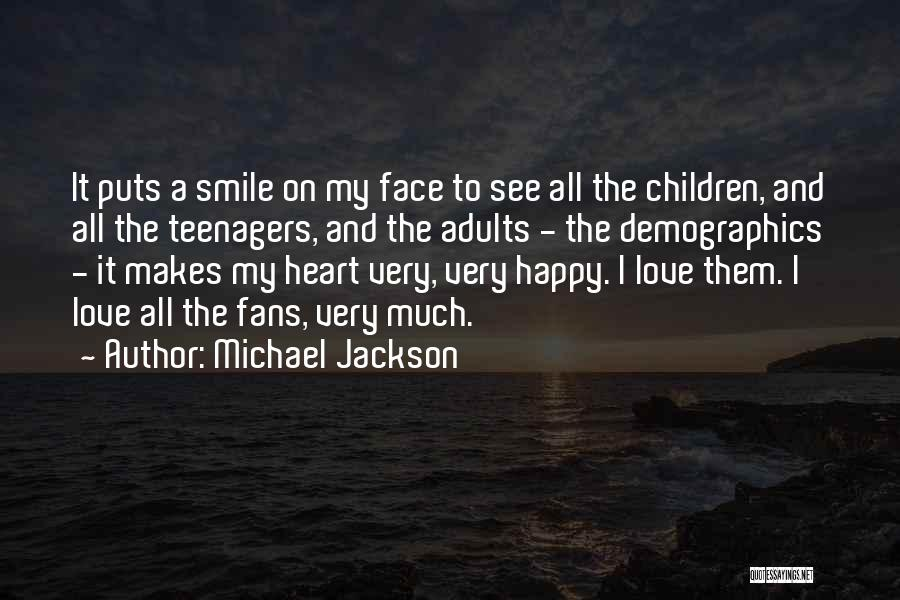Your Smile Makes Me Happy Quotes By Michael Jackson