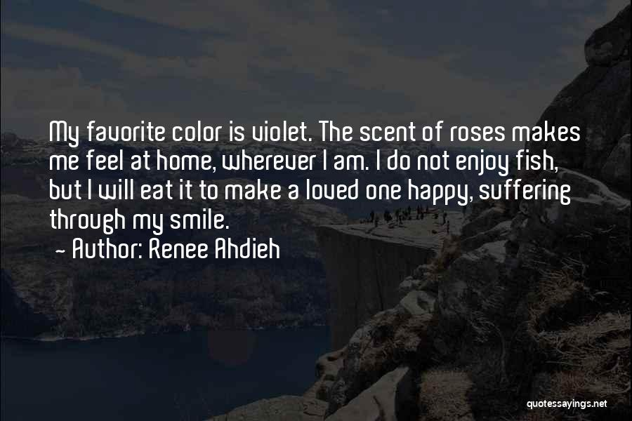Your Smile Makes Me Happy Quotes By Renee Ahdieh