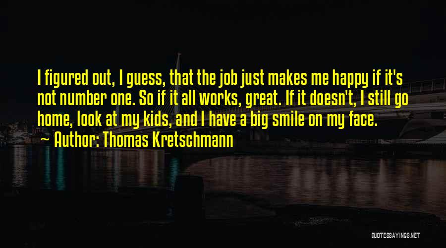 Your Smile Makes Me Happy Quotes By Thomas Kretschmann
