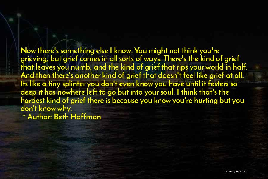 Your Soul Hurting Quotes By Beth Hoffman