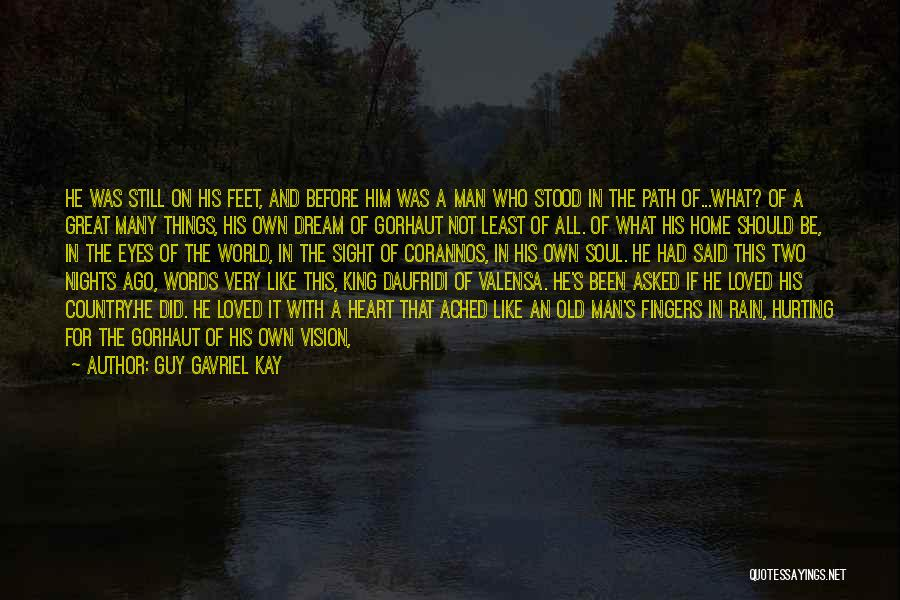 Your Soul Hurting Quotes By Guy Gavriel Kay