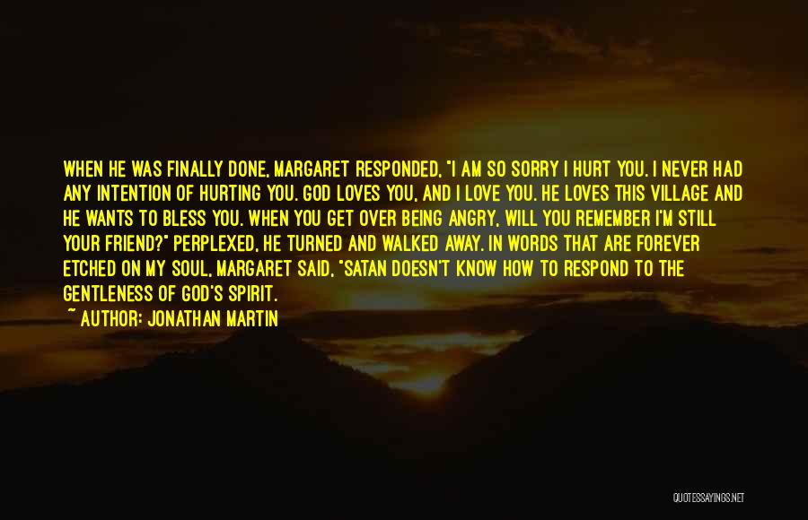 Your Soul Hurting Quotes By Jonathan Martin