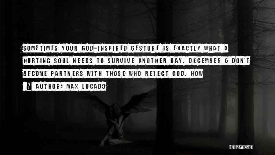 Your Soul Hurting Quotes By Max Lucado