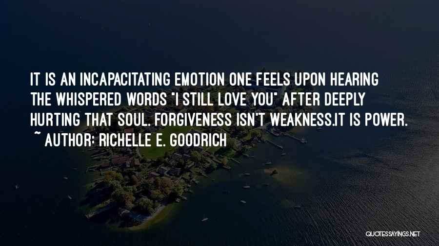 Your Soul Hurting Quotes By Richelle E. Goodrich