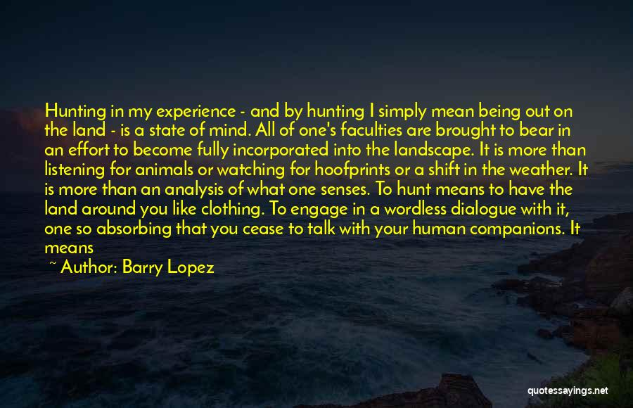 Your State Of Mind Quotes By Barry Lopez