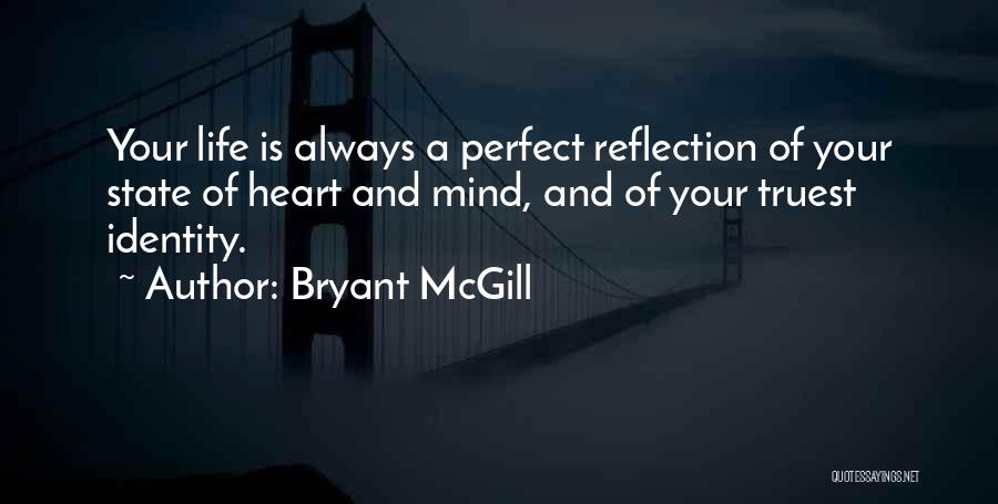Your State Of Mind Quotes By Bryant McGill