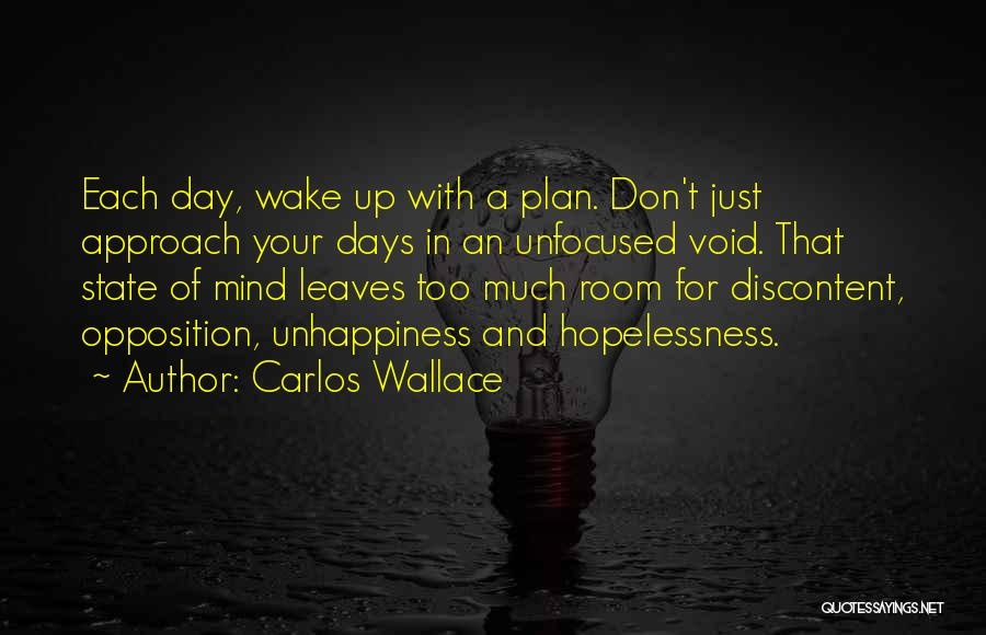 Your State Of Mind Quotes By Carlos Wallace